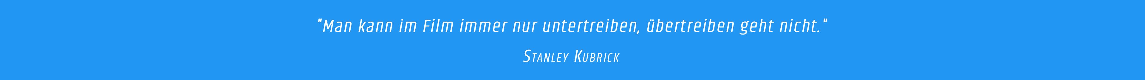 Zitat - Stanley Kubrick